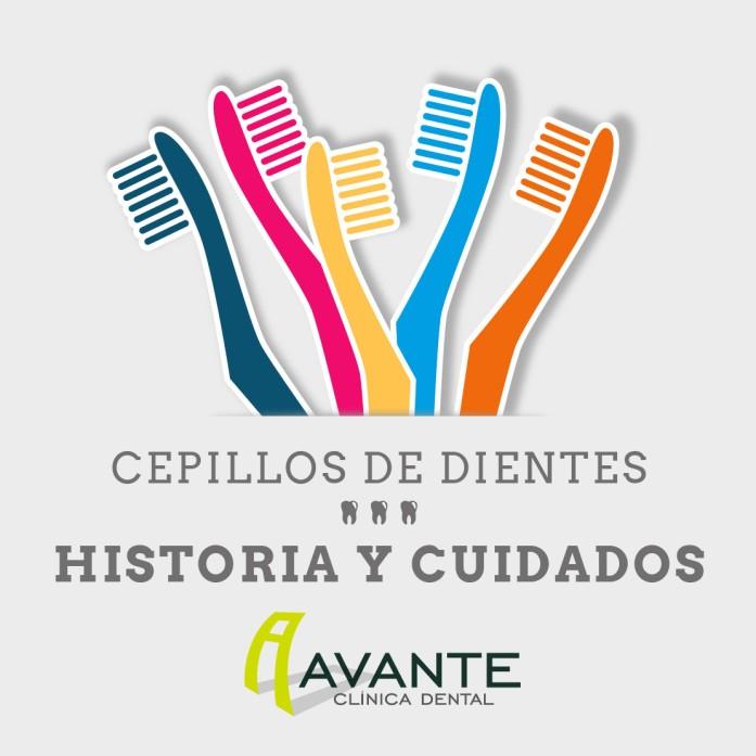 cepillos de dientes historia y cuidados